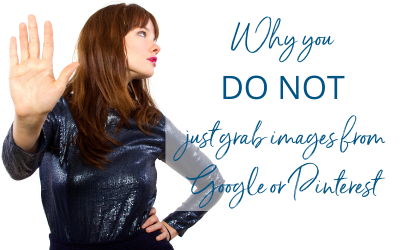 Why you DO NOT just grab images from Google or Pinterest